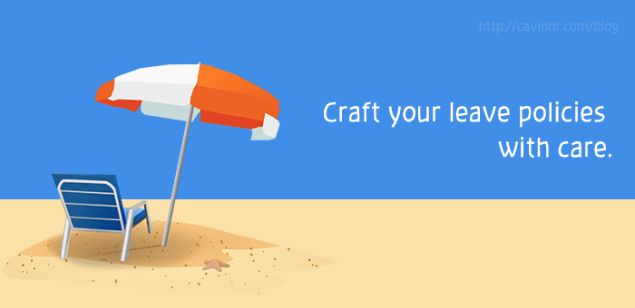 Craft Your Leave Policies with Care